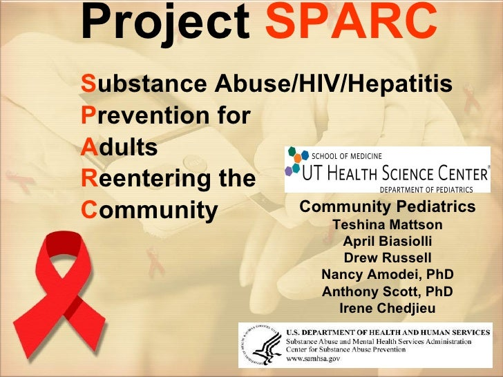 Project  SPARC S ubstance Abuse/HIV/Hepatitis P revention for A dults R eentering the  C ommunity Community Pediatrics Tes...