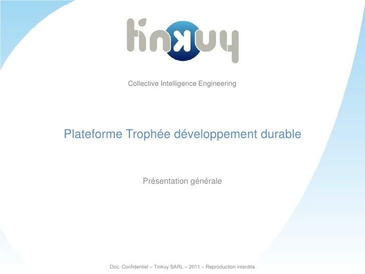 Collective Intelligence Engineering<br />Plateforme Trophée développement durable<br />Présentation générale<br />Doc. Con...