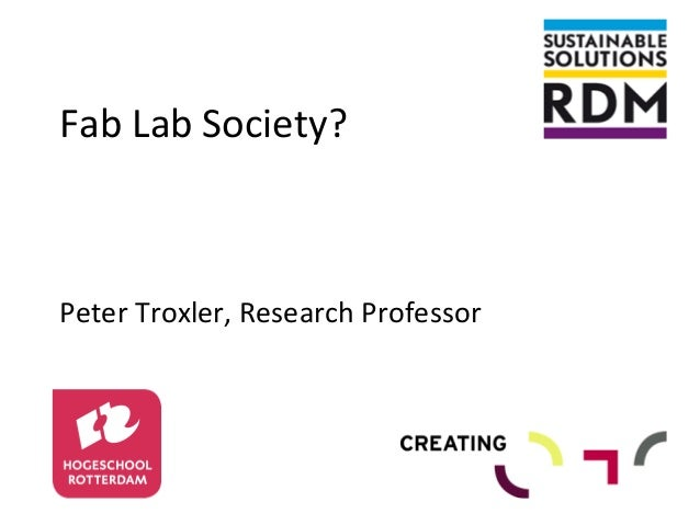 Fab  Lab  Society?         Peter  Troxler,  Research  Professor