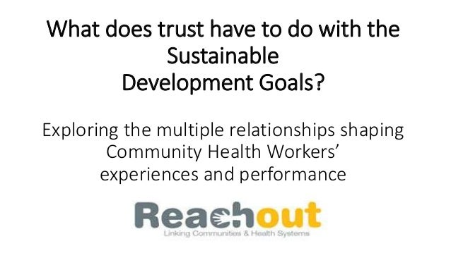 What does trust have to do with the Sustainable Development Goals? Exploring the multiple relationships shaping Community ...