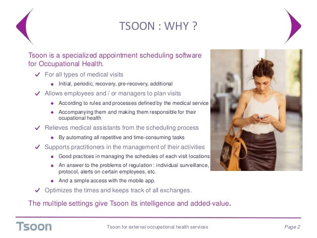 TSOON : WHY ?  Tsoon is a specialized appointment scheduling software for Occupational Health. For all types of medical v...