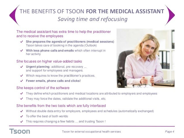 THE BENEFITS OF TSOON FOR THE MEDICAL ASSISTANT Saving time and refocusing Tsoon for external occupational health services...
