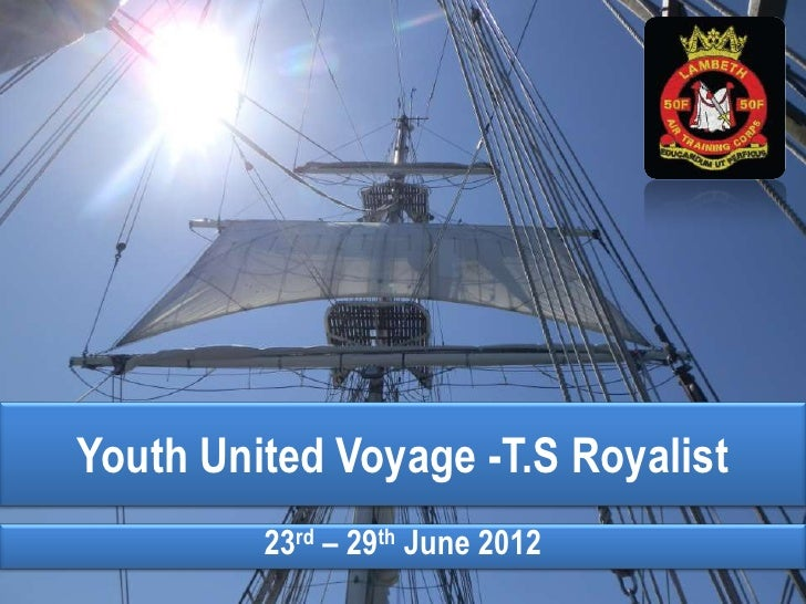 Youth United Voyage -T.S Royalist         23rd – 29th June 2012