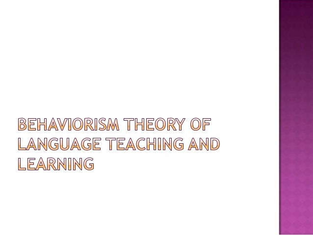  Thistheory emphasize changes in behavior that result from stimulus –response associations made by the learner.