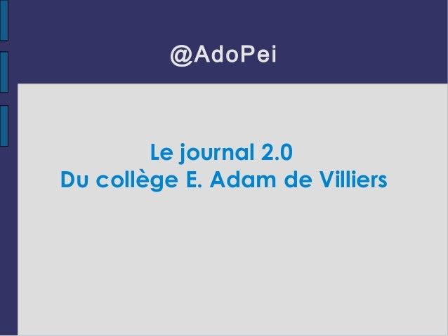 @AdoPei Le journal 2.0 Du collège E. Adam de Villiers
