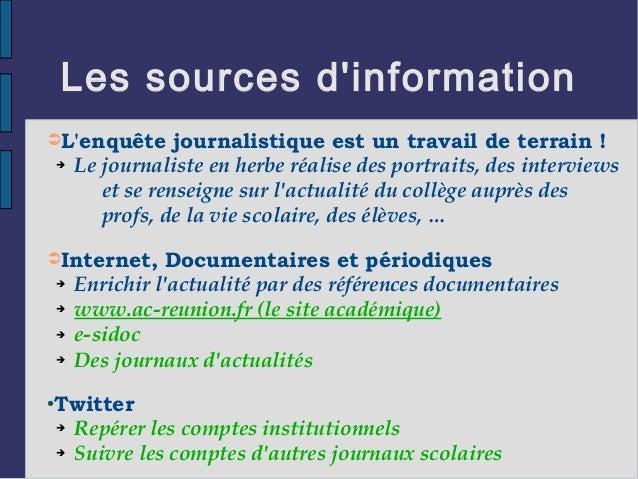 Les sources d'information ➲L'enquête journalistique est un travail de terrain ! ➔ Le journaliste en herbe réalise des port...