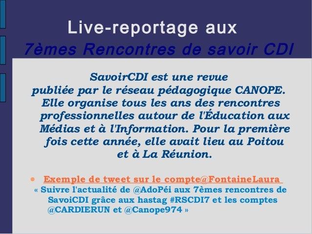 Live-reportage aux 7èmes Rencontres de savoir CDI SavoirCDI est une revue publiée par le réseau pédagogique CANOPE. Elle o...