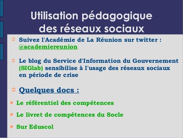 Utilisation pédagogique des réseaux sociaux ➲ Suivez l'Académie de La Réunion sur twitter : @academiereunion ➲ Le blog du ...