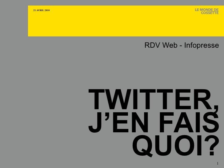 TWITTER, J'EN FAIS QUOI? RDV Web - Infopresse