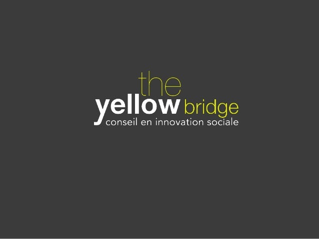 Le Marketing Sociétal TheYellowBridge présente
