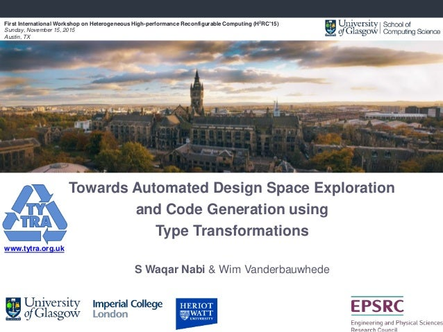 GPRM Towards Automated Design Space Exploration and Code Generation using Type Transformations S Waqar Nabi & Wim Vanderba...