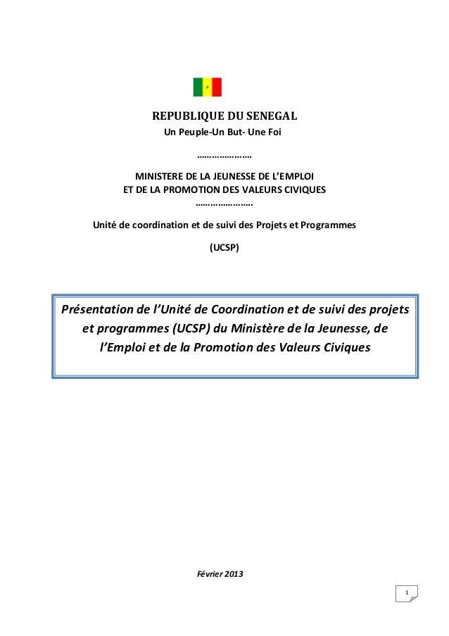 REPUBLIQUE DU SENEGAL Un Peuple-Un But- Une Foi …………………. MINISTERE DE LA JEUNESSE DE L'EMPLOI ET DE LA PROMOTION DES VALEU...