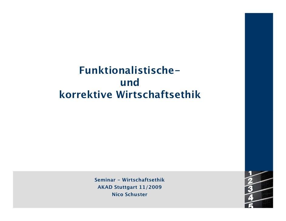Funktionalistische-            und korrektive Wirtschaftsethik           Seminar - Wirtschaftsethik        AKAD Stuttgart ...