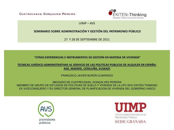 Uimp – avs<br />SEMINARIO SOBRE ADMINISTRACIÓN Y GESTIÓN DEL PATRIMONIO PÚBLICO <br />27  Y 28 de septiembre de 2011<br />...