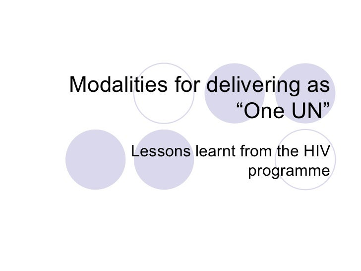 "Modalities for delivering as ""One UN"" Lessons learnt from the HIV programme"