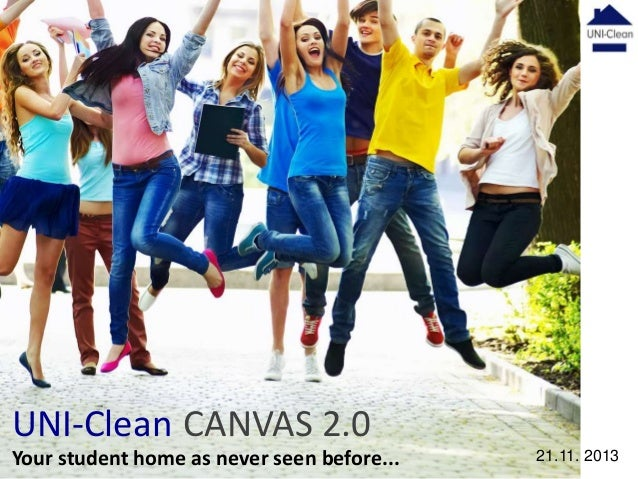 UNI-Clean CANVAS 2.0 Your student home as never seen before...  21.11. 2013