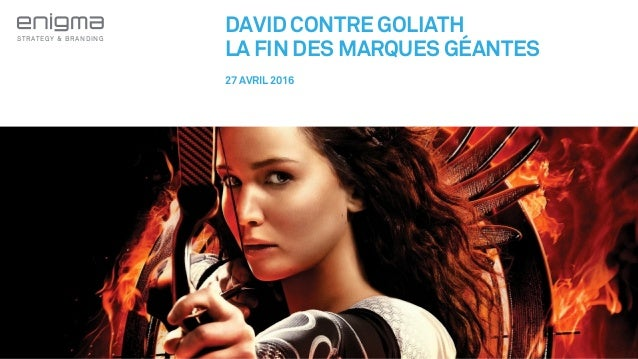 STRATEGY & BRANDING DAVID CONTRE GOLIATH LA FIN DES MARQUES GÉANTES 27 AVRIL 2016