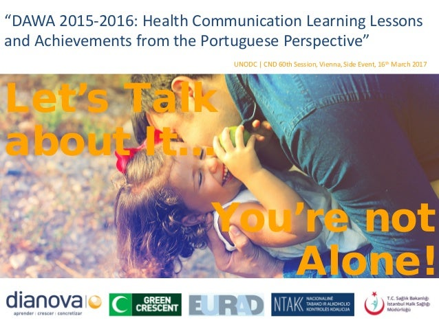 """DAWA 2015-2016: Health Communication Learning Lessons and Achievements from the Portuguese Perspective"" UNODC 