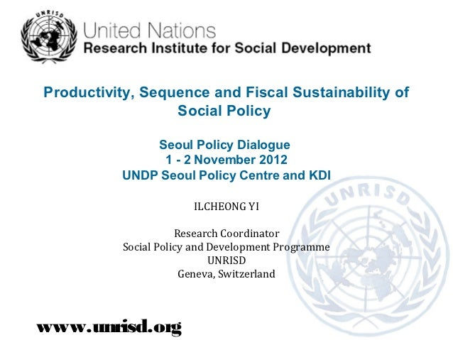 Productivity, Sequence and Fiscal Sustainability of                  Social Policy              Seoul Policy Dialogue     ...