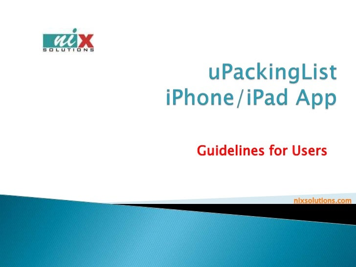 uPackingListiPhone/iPadApp<br />Guidelines for Users<br />nixsolutions.com<br />