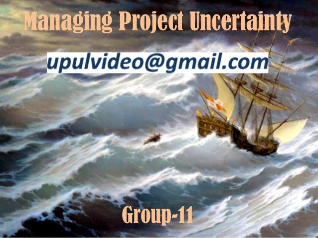 Group-11 Managing Project Uncertainty