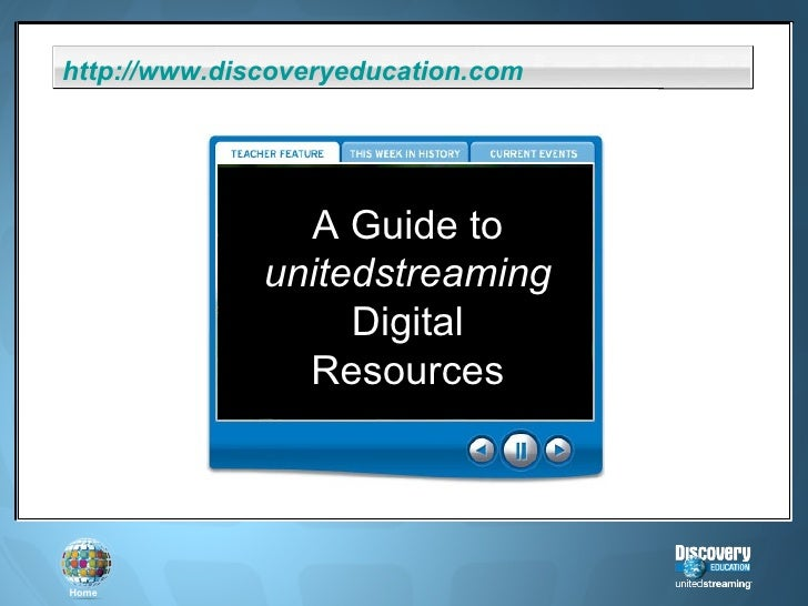 A Guide to unitedstreaming Digital Resources http:// www.discoveryeducation.com