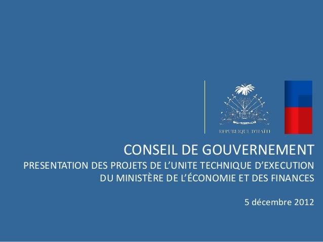 CONSEIL DE GOUVERNEMENTPRESENTATION DES PROJETS DE L'UNITE TECHNIQUE D'EXECUTION              DU MINISTÈRE DE L'ÉCONOMIE E...