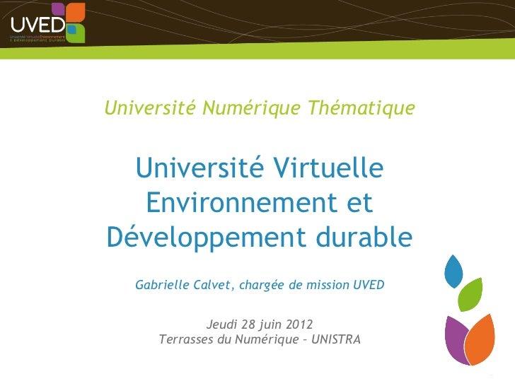 Université Numérique Thématique  Université Virtuelle   Environnement etDéveloppement durable   Gabrielle Calvet, chargée ...