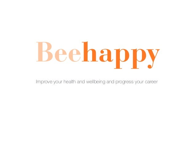 Beehappy Improve your health and wellbeing and progress your career
