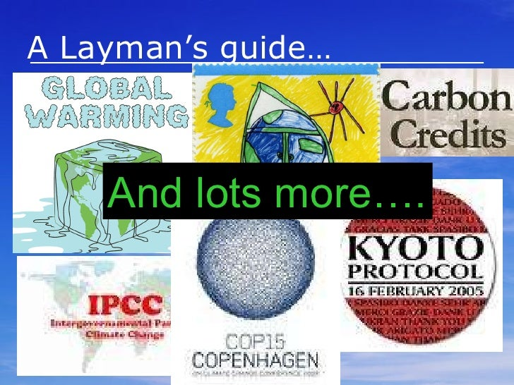 A Layman's guide… to And lots more….
