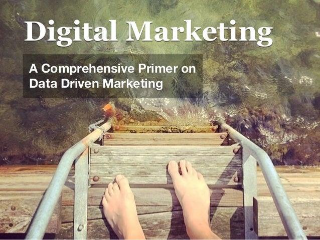 Digital Marketing  A Comprehensive Primer on  Data Driven Marketing