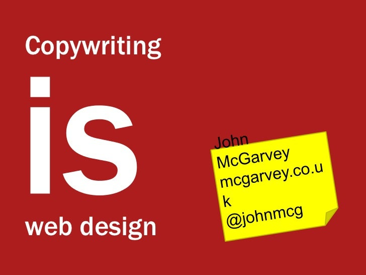 Copywriting<br />is<br />John McGarvey<br />mcgarvey.co.uk<br />@johnmcg<br />web design<br />