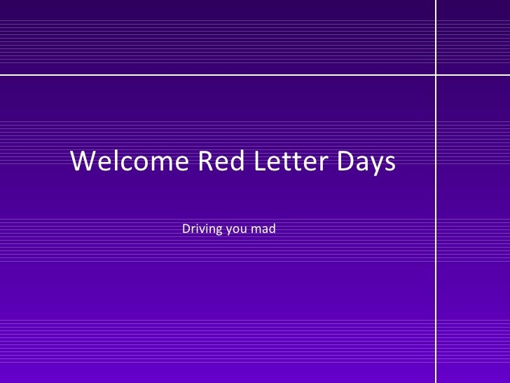 Welcome Red Letter Days Driving you mad