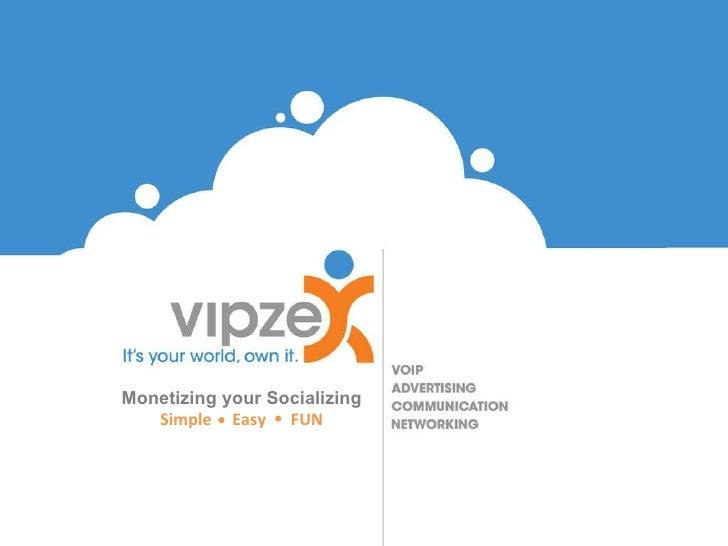 Monetizing your Socializing Simple  Easy  FUN