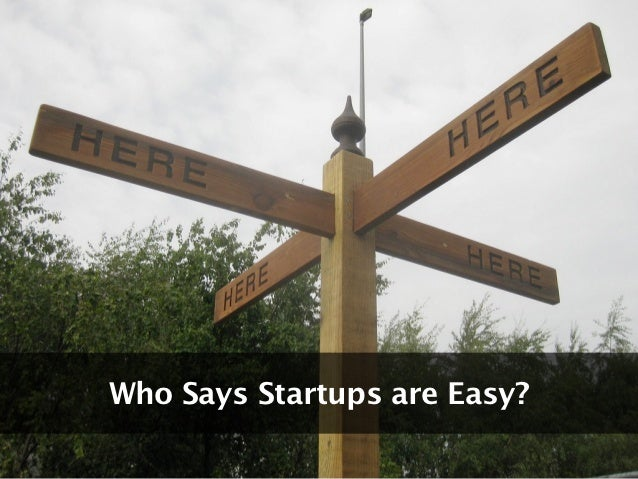 Who Says Startups are Easy?