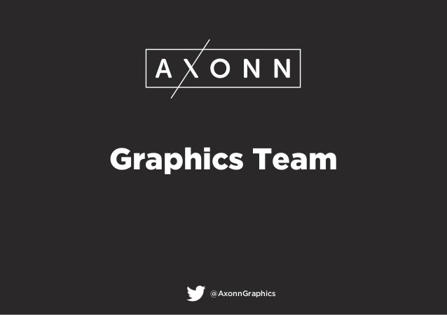 Graphics Team @AxonnGraphics