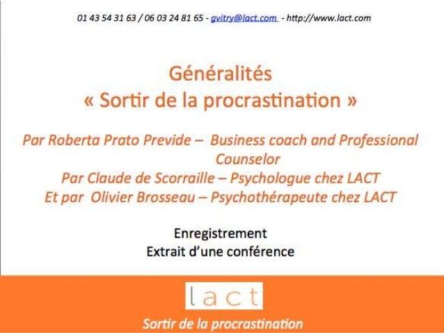 SORTIR DE LA PROCRASTINATION 01 43 54 31 63 / 06 03 24 81 65 - gvitry@lact.com - http://www.lact.com