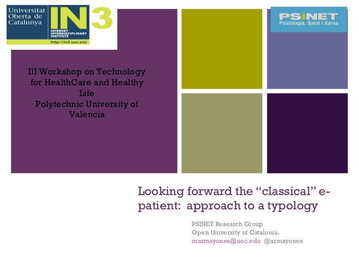 """Looking forward the """"classical"""" e-patient:  approach to a typology PSINET Research Group Open University of Catalonia. [em..."""