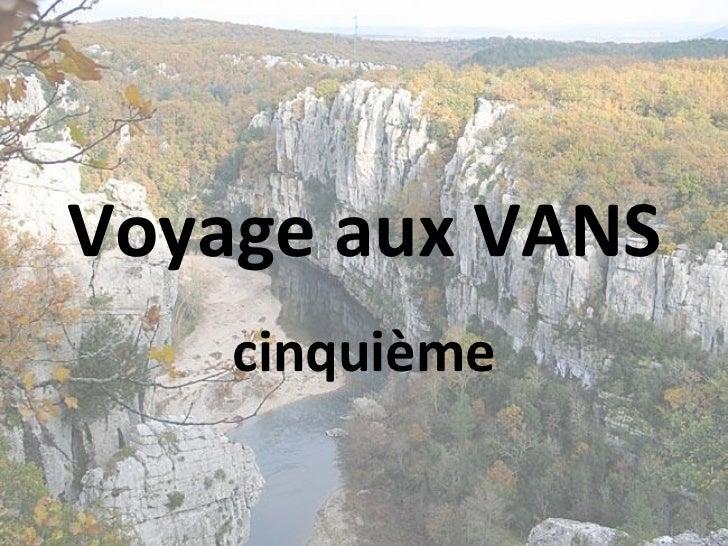 Voyage aux VANS cinquième