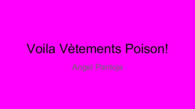 Voila Vètements Poison! Angel Pantoja