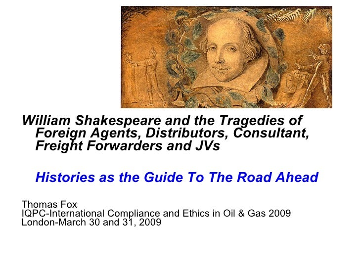 William Shakespeare and the Tragedies of  Foreign Agents, Distributors, Consultant,  Freight Forwarders and JVs    Histori...