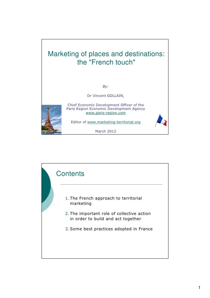 "Marketing of places and destinations:         the ""French touch""                        By:                Dr Vincent GOLL..."