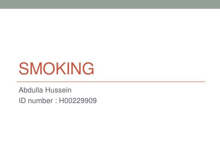SMOKINGAbdulla HusseinID number : H00229909