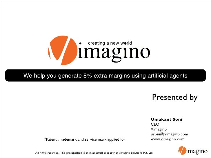 creating a new world     We help you generate 8% extra margins using artificial agents                                     ...