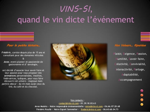 VINS-SI, quand le vin dicte l'événement Pour la petite histoire…  Nos Valeurs… Ajoutées  Frédéric, caviste depuis plus de ...