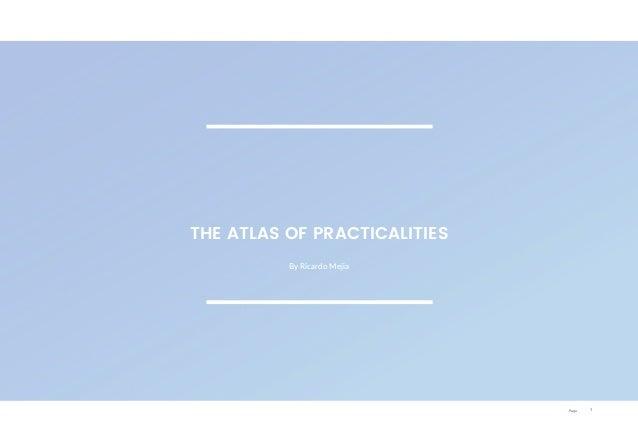 Page 1 By Ricardo Mejia THE ATLAS OF PRACTICALITIES