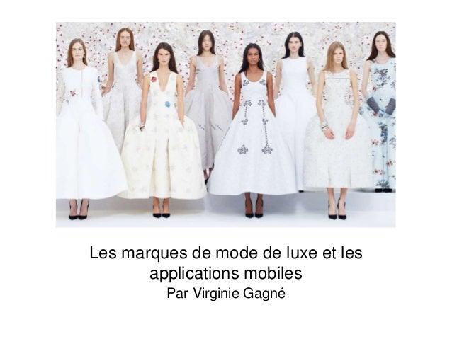 Les marques de mode de luxe et les applications mobiles Par Virginie Gagné