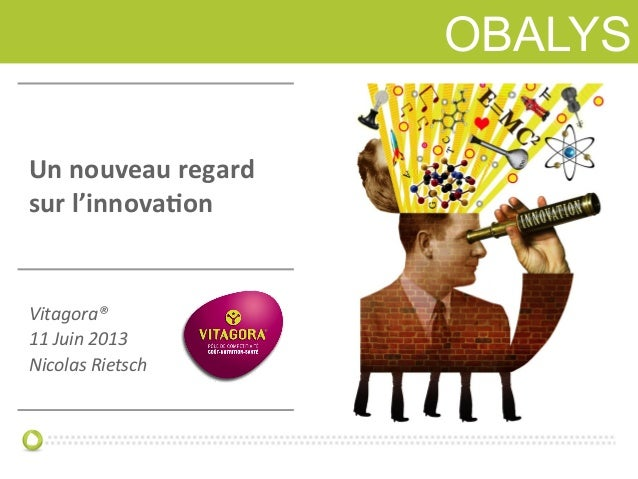OBALYSOBALYSUn nouveau regard sur l'innova0on Vitagora® 11 Juin 2013 Nicolas Rietsch