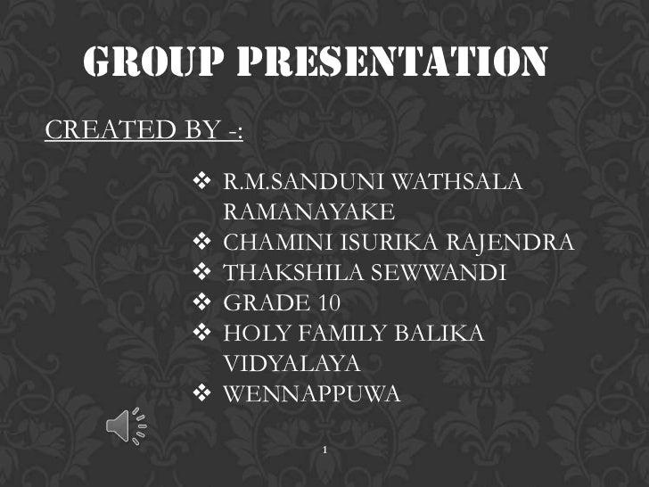Group PRESENTATIONCREATED BY -:          R.M.SANDUNI WATHSALA           RAMANAYAKE          CHAMINI ISURIKA RAJENDRA    ...