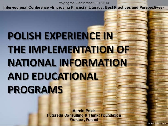 Volgograd, September 8-9, 2014  Inter-regional Conference «Improving Financial Literacy: Best Practices and Perspectives» ...